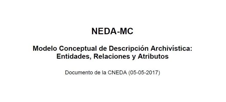 NEDA-MC Modelo Conceptual de Descripción archivística: Entidades, Relaciones y Atributos