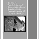 Directrices y Procedimientos para la Documentación y Gestión de los Derechos de Propiedad Intelectual del Patrimonio Fotográfico. Propiedad intelectual en la legislación