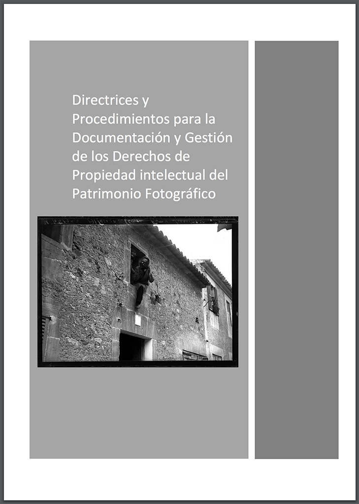 Directrices y Procedimientos para la Documentación y Gestión de Derechos de Propiedad Intelectual del Patrimonio Fotográfico