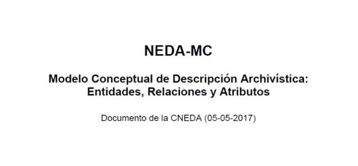 NEDA-MC. Modelo Conceptual de Descripción Archivística Español